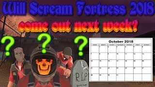 TF2: Will Scream Fortress 2018 Come out next week?