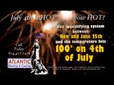 Atlantic Heating & Cooling - 100° F on July 4th & It's Free