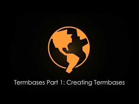 Termbases Part 1: Creating Termbases