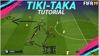 FIFA 19 TIKI TAKA ATTACKING TUTORIAL + TACTICS / HOW TO ATTACK & USE THE BUILD UP PLAY TO SCORE !