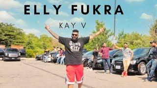 Elly Fukra – Kay V