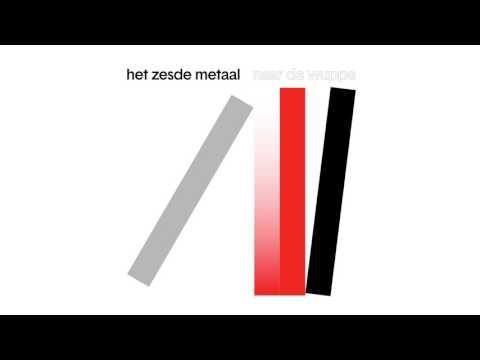 Het Zesde Metaal - Naar De Wuppe