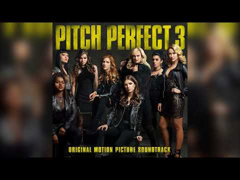 03 Sit Still, Look Pretty | Pitch Perfect 3 (Original Motion Picture Soundtrack)