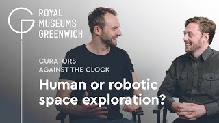 Human or robotic space exploration? | Curators against the clock