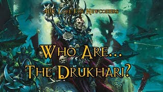 40K Lore For Newcomers - Who Are... The Drukhari? - 40K Theories