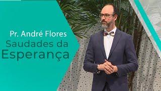 18/01/20 - Saudades da Esperança - Pr. André Flores