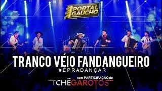 TRANCO VÉIO FANDANGUEIRO - DVD #ÉPRADANÇAR - PORTAL GAÚCHO (OFICIAL) / part. TCHÊ GAROTOS
