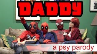 Deadpool vs Daddy | PSY Parody