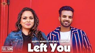 Left You – Happy Raikoti – Gurlej Akhtar (New Kid On The Block)