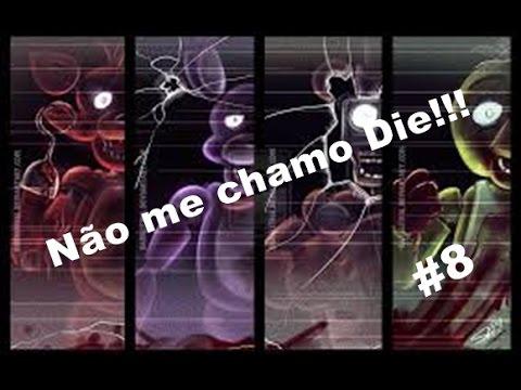 Baixar Five nights at Freddys #8 Não me chamo Die ;_;