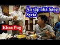 Chủ tịch Khoa Pug lần đầu vào nhà hàng SyrianFood kêu sạch menu khiến chủ quán ngăn cản không kịp