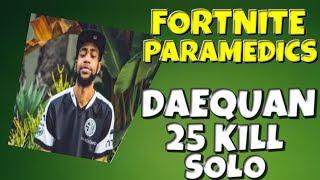 DAEQUAN- 25 KILLS SOLO -FORTNITE # 1015