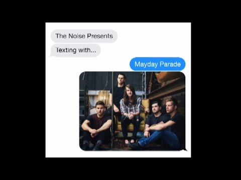 Mayday Parade | Texting With...|The Noise Presents