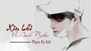 Xin Lỗi Vì Anh Nghèo - Phạm Kỳ Anh (OST Xin Lỗi Vì Anh Nghèo)