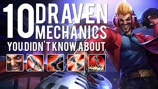 10 Draven Mechanics You Didn't Know About