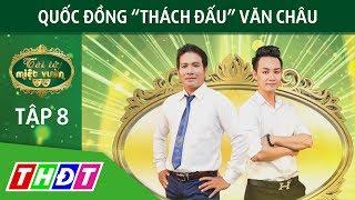 """Vòng so tài: Quốc Đồng """"thách đấu"""" Văn Châu   Tài tử miệt vườn   THDT"""