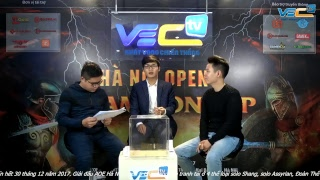 Giải AOE Hà Nội Open 6 - 2017 || LỄ BỐC THĂM CHIA BẢNG ASSY, SHANG