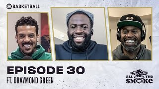 Draymond Green | Ep 30 | ALL THE SMOKE Full Episode | #StayHome with SHOWTIME Basketball