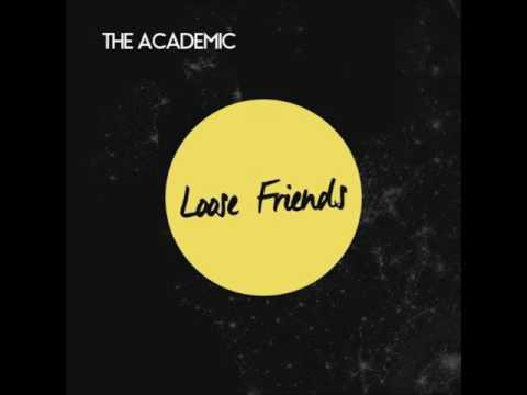 The Academic - Thought I Told You