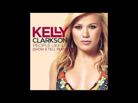 Baixar Kelly Clarkson - People Like Us (Show & Tell Remix)