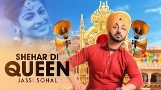 Shehar Di Queen – Jassi Sohal Ft Desi Routz