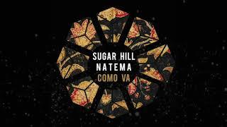 Sugar Hill, Natema - Como va  (Original Mix)