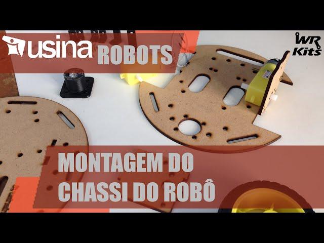 MONTAGEM DO CHASSI DO ROBÔ | Usina Robots #003