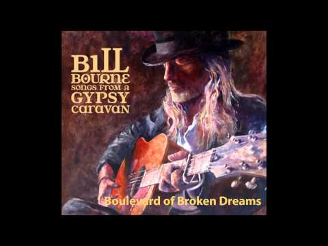 Bill Bourne - Boulevard Of Broken Dreams