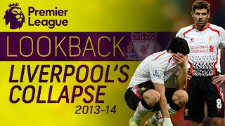 Liverpool's historic collapse during 2013-2014 season | Premier League | NBC Sports