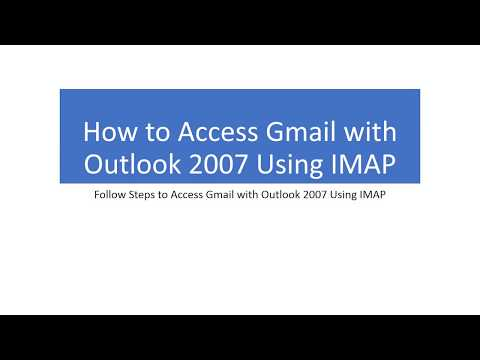 How to Access Gmail with Outlook 2007 Using IMAP