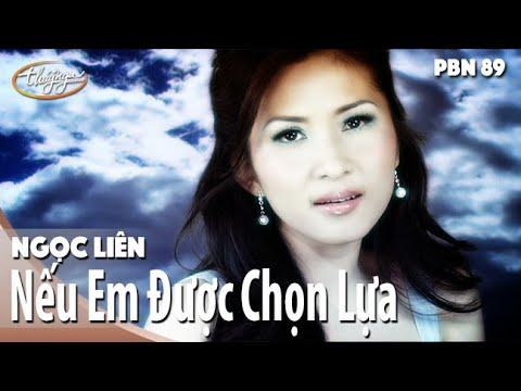 PBN 89 | Ngọc Liên - Nếu Em Được Chọn Lựa (Official Music Video)