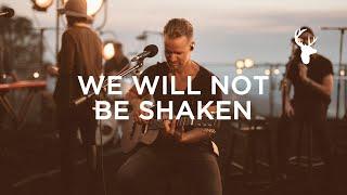 We Will Not Be Shaken (LIVE) - Brian Johnson   We Will Not Be Shaken