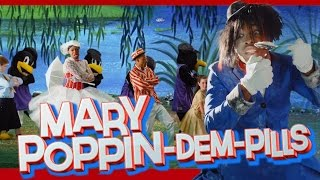 Mary Poppin-Dem-Pills by Todrick Hall
