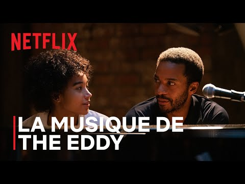 La musique de The Eddy | Netflix France