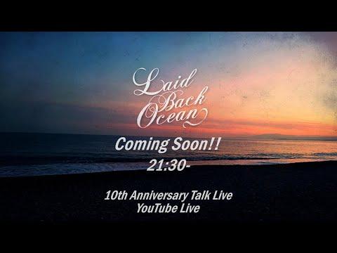 LAID BACK OCEAN 10th Anniversary Talk Live