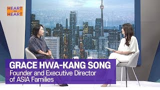 [Heart to Heart 2019] Ep.163 - Grace Hwa-kang Song, Founder and Executive Director of ASIA Families