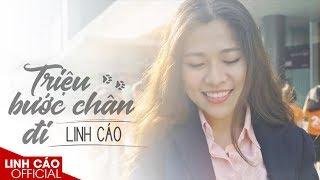 MV | Triệu bước chân đi | Linh Cáo Official