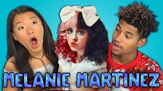 TEENS REACT TO MELANIE MARTINEZ