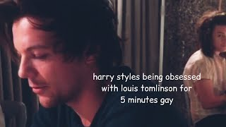 harry styles being obsessed with louis tomlinson for 5 minutes straight