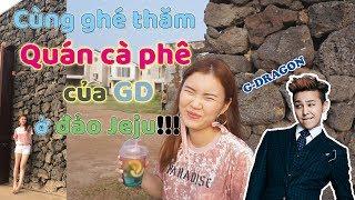 Cùng ghé thăm Quán cà phê của GD ở đảo Jeju!!!