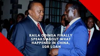 REVEALED: Raila discloses what happened in China, SGR loan
