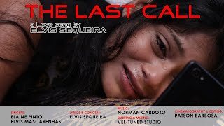 THE LAST CALL - a Konkani Love song by ELVIS SEQUEIRA