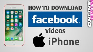 How to download facebook videos on iphone   ios   mac
