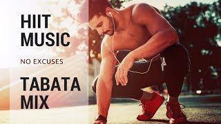 HIIT MUSIC - NO EXCUSES | TABATA MIX | HIIT 20/10