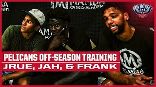 Jrue, Frank, and Jahlil Training Together in the Off-Season | New Orleans Pelicans