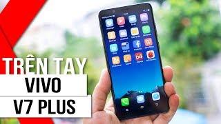 FPT Shop - Trên tay Vivo V7 Plus: Màn Hình Vô Cực Như Galaxy S8?