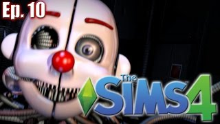 Ennard Has Formed!! - The Sims 4: FNAF Sister Location - Ep 10