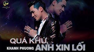 Quá Khứ Anh Xin Lỗi - Khánh Phương (OFFICIAL 4K Lyric Video)