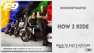 "KINGMOSTWANTED - ""How 2 Ride"" (Road To Fast 9 Mixtape)"