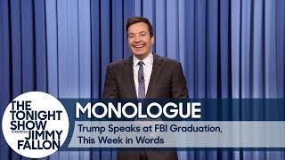 Trump Speaks at FBI Graduation, This Week in Words - Monologue